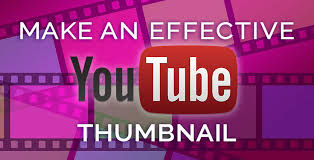 How To Creat How To Create The Most Effective Youtube Thumbnails
