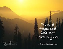prove all things hold fast that which is good 1 thessalonians 5 21