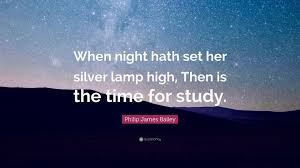 Philip James Bailey Quote When Night Hath Set Her Silver Lamp High