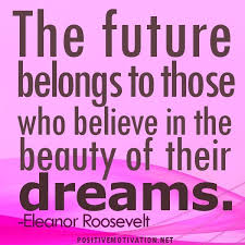 best pageant quotes ideas quotes on life dream quotes the future belongs to those who believe in the beauty of their dreams collection of inspiring quotes sayings images