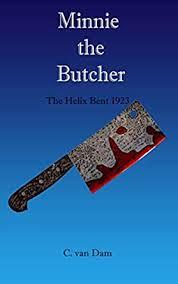 Amazon.com: Minnie the Butcher: The Helix Bent 1923 eBook: van Dam ...