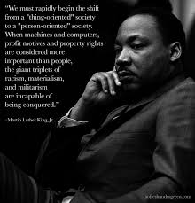 we must rapidly begin the shift from a thing oriented society to we must rapidly begin the shift from a thing oriented society to a person oriented society martin luther king jr 1200x1245