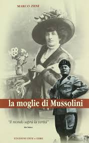 Amazon.it: La moglie di Mussolini - Zeni, Marco - Libri