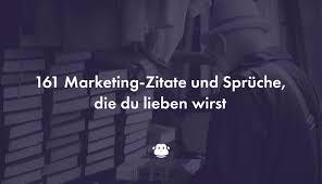 161 Marketing Zitate Und Sprüche Die Du Lieben Wirst Chimpify