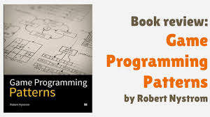 Programming Patterns Adorable Book Review Game Programming Patterns By Robert Nystrom YouTube