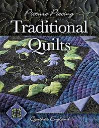 Picture Piecing - Traditional Quilts | Books | England Design Studios & Picture Piecing - Traditional Quilts Adamdwight.com
