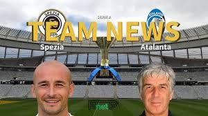 Serie A News: Spezia vs Atalanta Confirmed Line-ups