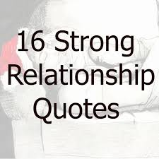 Quotes About Strong Relationship Strong Relationship Quotes Modern 100 Strong Relationship Quotes Love 35