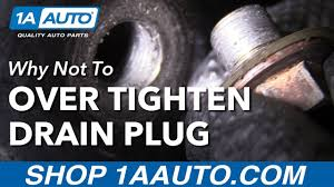 Engine Oil Drain Plug Torque Chart 2018 Why You Should Never Over Tighten A Drain Plug