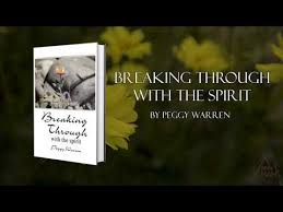 Breaking Through With Spirit by Peggy Warren - YouTube