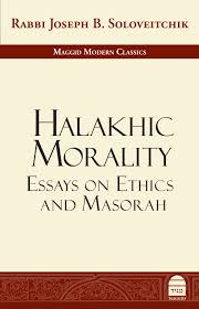 maggid halakhic morality essays on ethics and masorah halakhic morality essays on ethics and masorah