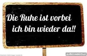 Die Ruhe Ist Vorbei German Sayings Witze Sprüche Sprüche