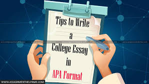 Tips For Writing College Essays Tips To Write A College Essay In Apa Format