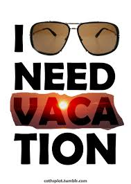 Need A Vacation Quotes
