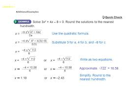 quadratic formula lesson 9 7 additional examples solve 3x 2 4x 8 0 round the solutions to the nearest