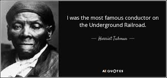 Harriet Tubman Quote I Was The Most Famous Conductor On The Enchanting Most Famous Quotes