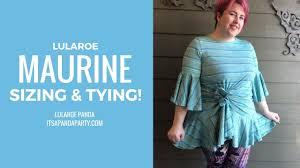 Lularoe Maurine Size Chart Lularoe Maurine Sizing Tying