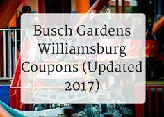 busch gardens promo codes. Perfect Gardens Busch Gardens Williamsburg Coupons Find Discount  Tickets And Promo Codes From A Local Who Knows With