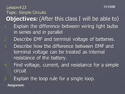 lesson topic simple circuits objectives after this class i lesson 23 topic simple circuits objectives after this class i will be