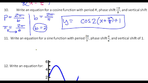 day 9 test c 10 to 12 write sine and cosine equations given period phase shift ver