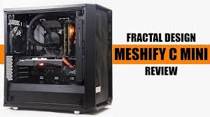 Fractal Design Meshify C Mini Fractal Design Meshify C Mini Dark Tg Casing Review