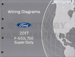 2017 ford f 650 and f 750 super duty truck wiring diagram manual 2017 ford f 650 and f 750 super duty truck wiring diagram manual original