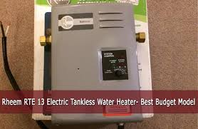 rheem tankless water heater. [review] rheem rte 13 electric tankless water heater