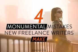 hard truths on why lance writers fail elna cain 4 monumental mistakes new lance writers make