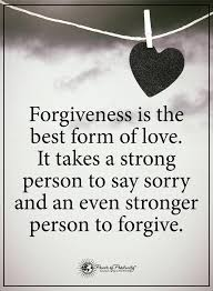 Forgiveness Is The Best Form Of Love It Takes A Strong Person To Extraordinary Best Quotes About Strong Heart