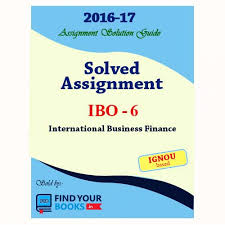 international finance assignment banking assignment basel raina s  ibo ignou solved assignments in hindi medium ibo 6 ignou solved assignments 2017 in hindi medium