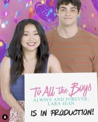 To all the boys always and forever: To All The Boys I Ve Loved Before Sequel Trailer Cast News Release Date