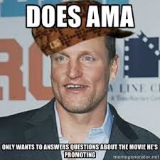Woody Harrelson Reddit AMA | Know Your Meme via Relatably.com