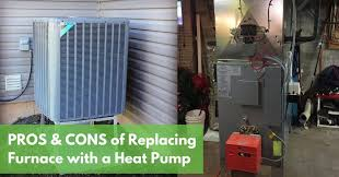 pros cons of replacingfurnace with a heat pump