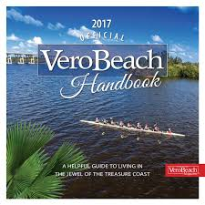 The Official Vero Beach Handbook, 2017 edition by Vero Beach ...