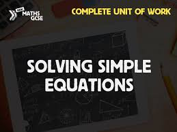 solving simple equations complete lesson