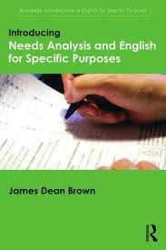 Introducing Needs Analysis And English For Specific Purposes ...