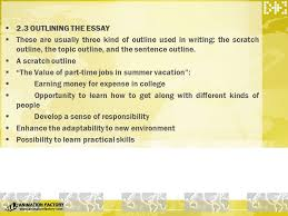 part four composition essay writing ppt  2 3 outlining the essay these are usually three kind of outline used in writing the