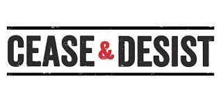 Cease and desist