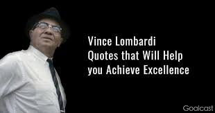 40 Vince Lombardi Quotes That Will Help You Achieve Excellence Simple Lombardi Quotes