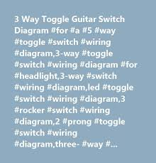 5 way toggle switch facbooik com For A 5 Way Toggle Switch Wiring Diagram die besten 25 3 way switch wiring ideen auf pinterest 3- Way Toggle Switch Wiring Diagram