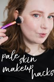 pale skin makeup hacks if you have a fair plexion and are constantly struggling with foundation that s too dark or orange bronzer or muddy contour
