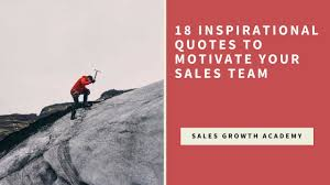 18 Inspirational Quotes To Motivate Your Sales Team Criteria For