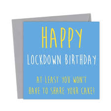 I was searching for the perfect way for wishing you a happy birthday,that i totally lost track of time.so now i need to wish you a happy belated birthday,don't say that i didn't try. Happy Lockdown Birthday At Least You Won T Have To Share Your Cake Birthday Card You Said It Cards Happy Birthday Wishes Quotes Birthday Wishes Quotes Birthday Cards For Friends