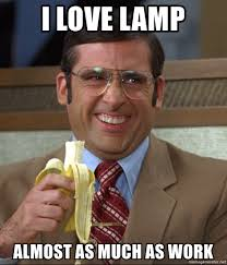 I Love Lamp Almost As Much As Work Brick Tamland And His Banana