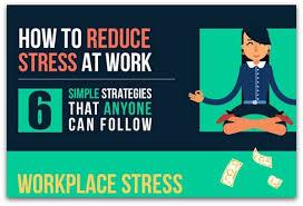 Infographic 6 Ways To Reduce Stress At Work Ragan