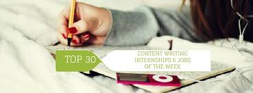 top content writing internships jobs of the week get paid top 30 content writing internships jobs of the week get paid to put your best words on paper student resource learning centre com