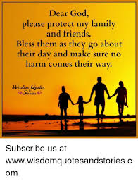 Blessed Family Quotes Awesome Dear God Please Protect My Family And Friends Bless Them As They Go