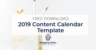 2019 Content Calendar Template Free Download Blogging Bistro