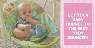 Top 5 Best Baby Bouncers (Your 2018 Guide) - The Impressive Kids