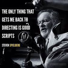 50 quotes have been tagged as director: Film Director Quotes On Twitter The Only Thing That Gets Me Back To Directing Is Good Scripts Steven Spielberg Filmmaking Supportindiefilm Http T Co Frjnwwzguj